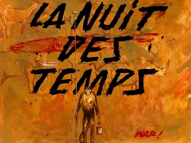 LA NUIT DES TEMPS - L'expo de WAR ! au Pavillon Courrouze